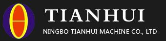 Ningbo Tianhui Machine Co., Ltd